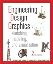 Engineering Design Graphics 2e WIE : Sketching, Modeling, and Visualization - Leake, J.