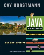 Java for Everyone 2e LateObjects : Compatible with Java 5, 6, and 7 - Horstmann, Cay