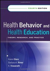 Health Behavior and Health Education : Theory, Research and Practice - Glanz, Karen