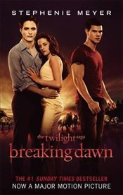 Breaking Dawn : Film Tie In - Meyer, Stephenie