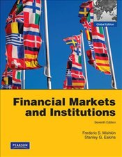 Financial Markets and Institutions 7e PIE - Mishkin, Frederic S.