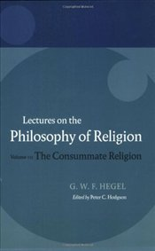 Hegel : Lectures on the Philosophy of Religion Volume III - Hegel, George Wilhelm Friedrich