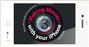 Making Movies with your iPhone - Harvell, Ben