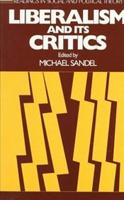 Liberalism and Its Critics  - Sandel, Michael J.