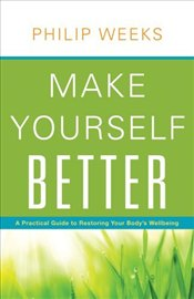 Make Yourself Better - Weeks, Philip