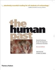 Human Past 2e : World Prehistory and the Development of Human Societies - Scarre, Christopher