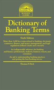Dictionary of Banking Terms 6e - FITCH, THOMAS