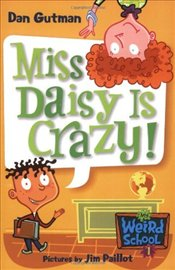 Miss Daisy Is Crazy! (My Weird School #1) - Gutman, Dan