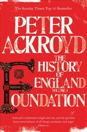 History of England Volume 1 : Foundation  - Ackroyd, Peter