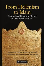 From Hellenism to Islam : Cultural and Linguistic Change in the Roman Near East - Cotton, Hannah M.
