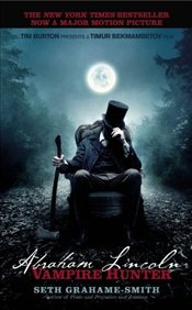 Abraham Lincoln : Vampire Hunter - Grahame-Smith, Seth