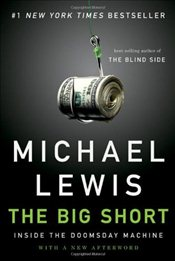 Big Short : Inside the Doomsday Machine - Lewis, Michael