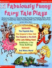 12 Fabulously Funny Fairy Tale Plays - Martin, Justin McCory