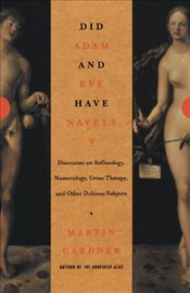 Did Adam and Eve Have Navels? : Debunking Pseudoscience - Gardner, Martin
