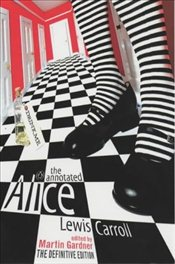 Annotated Alice:  Alices Adventures in Wonderland and Through the Looking Glass: The definite Editi - Carroll, Lewis