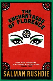 Enchantress of Florence - Rushdie, Salman