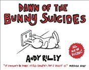 Dawn of the Bunny Suicides - Riley, Andy