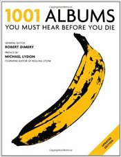 1001 Albums You Must Hear Before You Die 2011 - Dimery, Robert