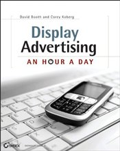 Display Advertising : An Hour a Day - Booth, David