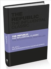 Republic : The Influential Classic  - Platon (Eflatun)