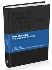 Tao Te Ching : The Ancient Classic  - Tzu, Lao