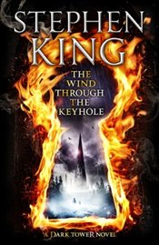 Wind Through the Keyhole : A Dark Tower Novel - King, Stephen