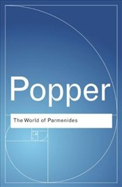World of Parmenides : Essays on the Presocratic Enlightenment  - Popper, Karl Raimond
