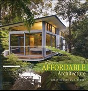 Affordable Architecture : Great Houses on a Budget - Crafti, Stephen