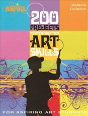 200 Projects to Strengthen Your Art Skills -