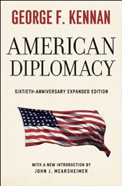 American Diplomacy : Fiftieth-Anniversary Expanded Edition  - Kennan, George F.