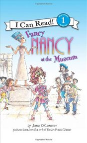 Fancy Nancy at the Museum : I Can Read - Level 1 - OConnor, Jane