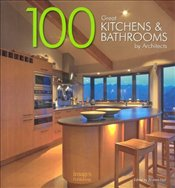100 Great Kitchens and Bathrooms By Architects -