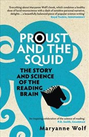 Proust and the Squid : The Story and Science of the Reading Brain - Wolf, Maryanne