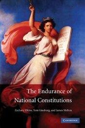 Endurance of National Constitutions - Elkins, Zachary