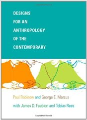 Designs for an Anthropology of the Contemporary - Rabinow, Paul