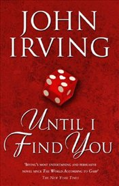 Until I Find You - Irving, John