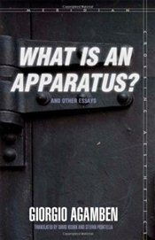What is an Apparatus? and Other Essays  - Agamben, Giorgio