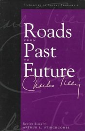 Roads from Past to Future  - Tilly, Charles