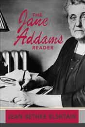 Jane Addams Reader - Elshtain, Jean Bethke