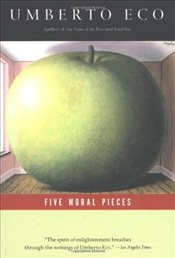Five Moral Pieces - Eco, Umberto