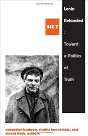 Lenin Reloaded : Toward a Politics of Truth - Budgen, Sebastian