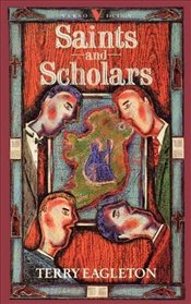 Saints and Scholars - Eagleton, Terry