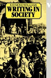 Writing in Society  - Williams, Raymond