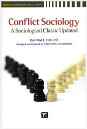 Conflict Sociology : A Sociological Classic Updated  - Collins, Randall