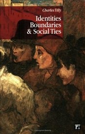 Identities, Boundaries and Social Ties - Tilly, Charles