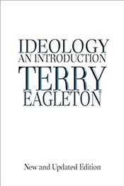 Ideology : An Introduction - Eagleton, Terry