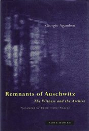 Remnants of Auschwitz : The Witness and the Archive - Agamben, Giorgio