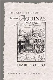 Aesthetics of Thomas Aquinas - Eco, Umberto