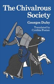 Chivalrous Society - Duby, Georges
