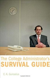 College Administrators Survival Guide - Gunsalus, C K